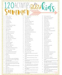 120 summer ideas fun things to do in the summer with the kids