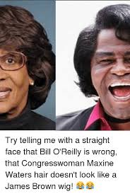 James Brown Meme - try telling me with a straight face that bill o reilly is wrong