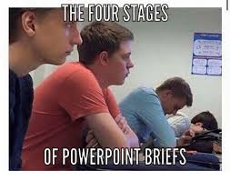 Powerpoint Meme - the four stages of powerpoint briefs powerpoint meme on me me