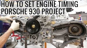 porsche 930 turbo engine how to set engine timing and long block assembly porsche 930
