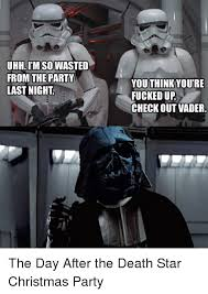 Star Wars Christmas Meme - uhh itm so wasted from the party last night think youre fucked up