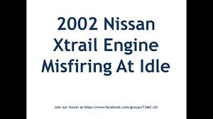 nissan maxima idle relearn troubleshooting nissan misfiring at idle youtube