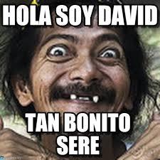 Memes De David - hola soy david ha meme en memegen