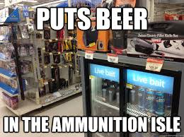 Wal Mart Meme - puts beer in the ammunition isle sinister guy walmart quickmeme