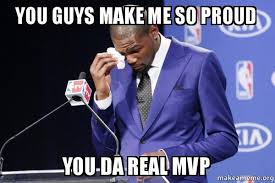So Proud Meme - you guys make me so proud you da real mvp kevin durant you da