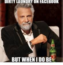 Dirty Laundry Meme - 25 best memes about dirty laundry meme dirty laundry memes