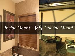 inside mounts vs outside mounts for blinds and shades blindster blog