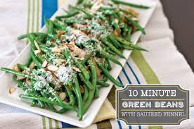 sauteed fennel with microwaved green beans vegetable recipes
