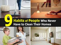 9 habits of people who never have to clean their homes