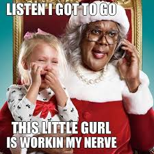 What Now Meme - say what now madea meme gallery madea meme madea quotes and meme