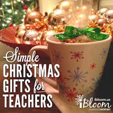 simple christmas gifts for teachers u2014 ibloom