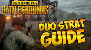 duo strategy guide for playerunknowns battlegrounds duo strats