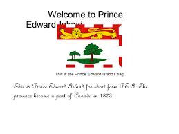 Welcome Flag Welcome To Prince Edward Island This Is The Prince Edward Island U0027s