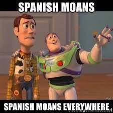 Spanish Meme Generator - spanish moans spanish moans everywhere buzz lightyear meme fixd
