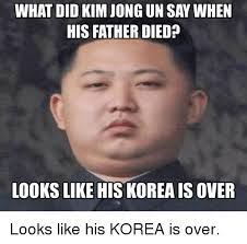 Kim Jong Un Memes - what did kim jong un say when his father died looks like his korea