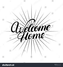 welcome home hand written lettering calligraphy stock illustration