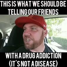 Drug Addict Meme - arthur vines drug addiction is not a disease credit