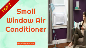 small window air conditioner top 7 best mini window air small window air conditioner top 7 best mini window air conditioners for small room youtube