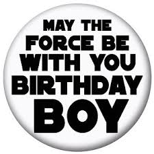 birthday boy may the be with you birthday boy luke skywalker wars jedi
