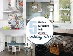5 kitchen backsplash looks without subway tile eieihome