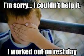 Gym Rest Day Meme - sunday 9 28 14 crossfit exp