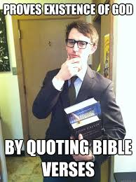 Funny Bible Memes - proves existence of god by quoting bible verses bible college