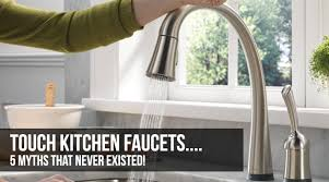 touch on kitchen faucet 5 myths about touch sensitive kitchen faucets kitchen faucet