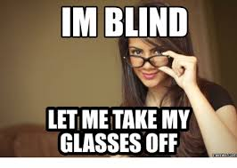 Glasses Off Meme - im blind let me take my glasses off memes coma coma meme on sizzle