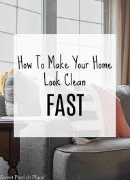 how to spring clean your house in a day how to make your home look clean fast clean and tidy friday