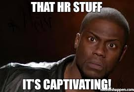 Hr Memes - that hr stuff it s captivating meme kevin hart the hell 52291