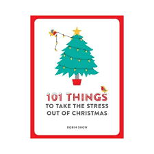 things to take the stress out of christmas