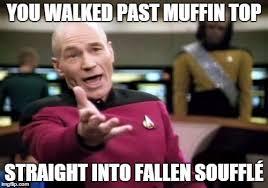 Muffin Top Meme - picard wtf meme imgflip