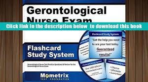 free download gerontological nurse exam flashcard study system