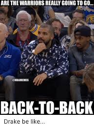 Drake Be Like Meme - are the warriors really going to go back to back drake be like