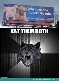 Insanity Wolf Meme - insanity wolf doesn t choose vegetarian insanity wolf wolf and memes