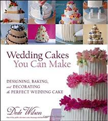 the wedding cake book dede wilson 0021898612342 amazon com books