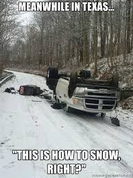 Meanwhile In Texas Meme - what is this white stuff and why am i sliding