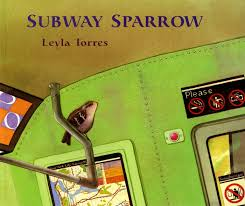 the subway sparrow sunburst book leyla torres 9780374471293