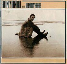 Credits To Barney And The by Barney Bentall And The Legendary Hearts Album Wikipedia