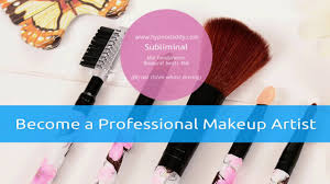 become a professional makeup artist become a professional makeup artist subliminal