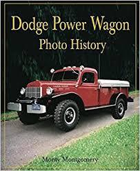 dodge truck power wagon dodge power wagon photo history monty montgomery 9781583883235