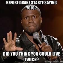 Funny Kevin Hart Meme - live twice funny kevin hart meme