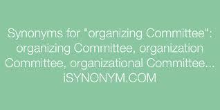 organizing synonym synonyms for organizing committee organizing committee synonyms