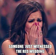Red Wedding Meme - someone just witnessed the red wedding red wedding quickmeme