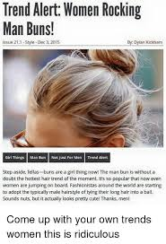 men hair colour board 2015 trend alert women rocking man buns issue 211 style dec 3 2015 by