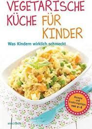 vegetarische küche vegetarische küche für kinder laforet 9783730602072
