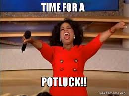 Potluck Meme - time for a potluck oprah winfrey you get a car make a meme