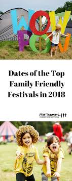 dates of the top 17 family friendly festivals 2018 mini travellers