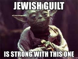 Guilt Meme - jewish guilt is strong with this one yoda meme generator