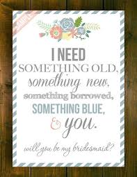 something new something something blue something borrowed 15 creative ways to propose to your bridesmaids i need something